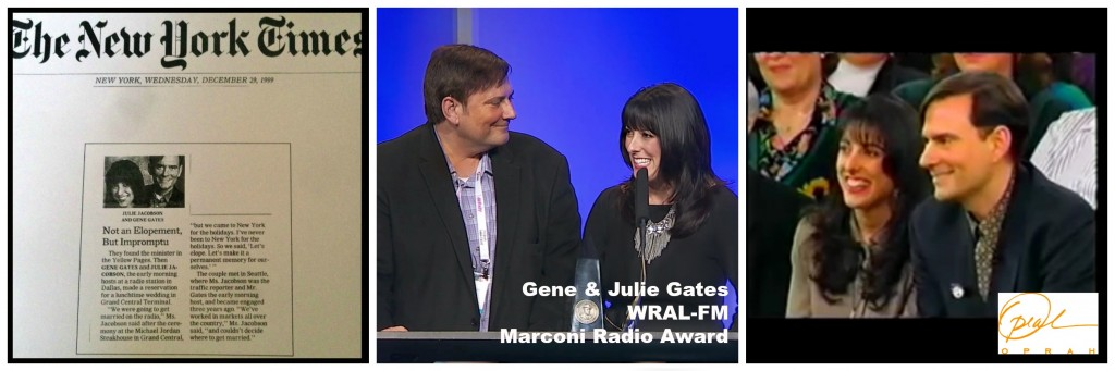 "(Left) Gene & Julie's wedding was covered in the New York Times, (Center) Gene & Julie receive the ""Oscar"" of the radio industry from the National Association of Broadcasters, (Right) Gene & Julie were guests on The Oprah Winfrey Show."
