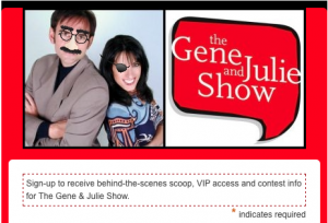 The Gene & Julie Show Newsletter Sign-Up